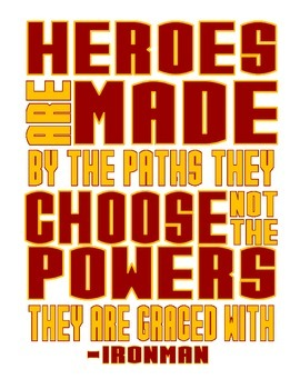 Heroes are Made by the Paths They Choose - Ironman Quote - Motivational Poster