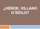 Héroes o Villanos? Oral Improvisation Speaking Activity. Identidades personales