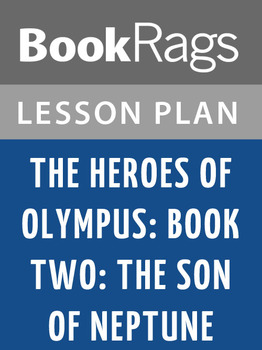 Heroes of Olympus, the, Book Two: The Son of Neptune Lesson Plans