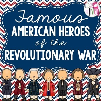 American Revolution Heroes: Reading and Writing Integration Unit