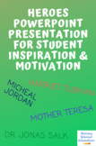 Heroes PowerPoint Presentation for Student Inspiration & M