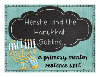 Hershel and the Hanukkah Goblins: A Primary Mentor Sentence Unit