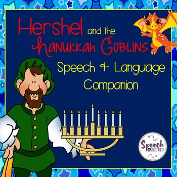 Hershel & the Hanukkah Goblins: Speech & Language Therapy Companion