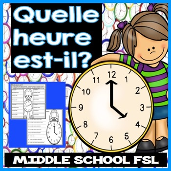 Quelle heure est-il? - Telling Time in French for FSL