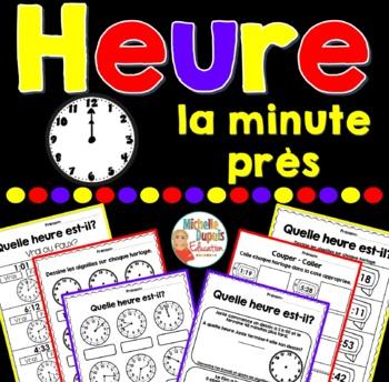 Heure à la minute près - French Time Worksheets