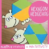 Hexagon Hedgehog - A Fun Craft Activity for 2D Shapes
