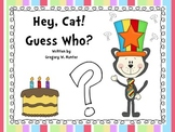 Hey, Cat! Guess Who?  An Emergent Reader