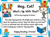 Hey Cat What's Up With That? ~ An Emergent Reader