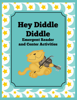 Hey Diddle Diddle Nursery Rhyme Emergent Reader and Center Activities