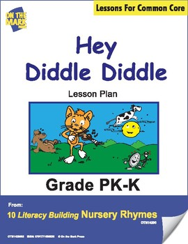 Hey Diddle Diddle Nursery Rhyme Literacy Building Lesson Gr. PK-K