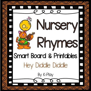 Hey Diddle Diddle - Nursery Rhyme - SmartBoard and Printables