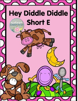Hey Diddle Diddle Short E