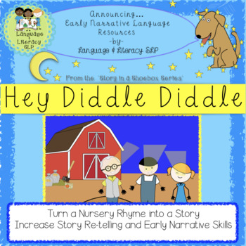 Hey Diddle Diddle: Turn a Rhyme Into a Story to Build Early Narrative Language