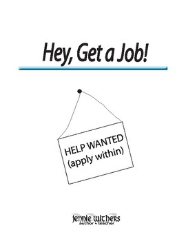 Hey, Get a Job! A Teen Guide for Getting and Keeping a Job
