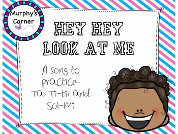 Hey Hey Look at Me- Teaching Ta, Ti-ti, and Sol-La