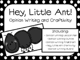Hey, Little Ant Opinion Writing