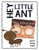 Hey Little Ant -- Opinion Writing