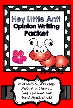 Hey Little Ant! Opinion Writing Packet