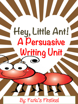Hey Little Ant { Persuasive Writing Unit with Craft }