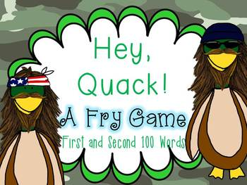 Hey Quack!  A Fry Game with the First and Second 100 Words