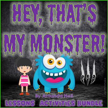 Hey, That's My Monster! Reading Lessons & Interactive Notebook Activities Bundle
