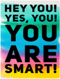 Hey You, Yes You, You Are Smart Poster 11x8.5