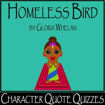 Homeless Bird by Gloria Whelan - Differentiated Character Quote Quizzes