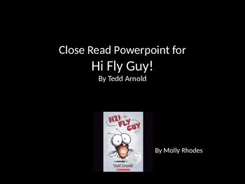 Hi Fly Guy! Close Read Powerpoint
