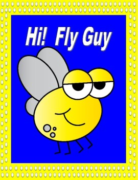 Hi! Fly Guy - Language Arts and Math Practice