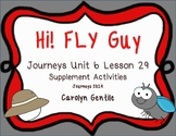 Hi! Fly Guy Journeys Unit 6 Lesson 29 2014  1sr gr.version Supplement Activities