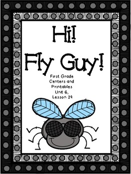 Hi! Fly Guy, Journeys, Centers and Printables, First grade