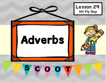 Hi! Fly Guy (Journeys Lesson 29, 1st Grade) ADVERBS Grammar Task Cards