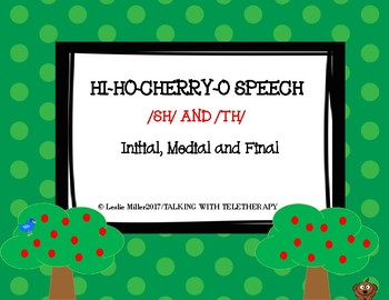 Hi Ho Cherry O Speech /Th/ and /Sh/ Initial, Medial and Final