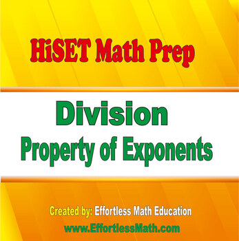HiSET Math Prep: Division Property of Exponents