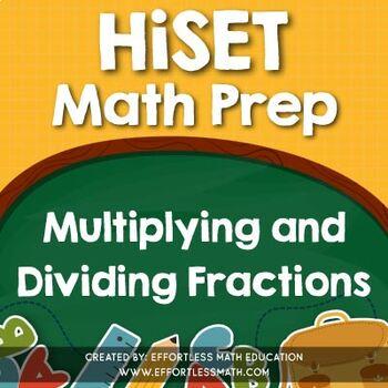HiSET Mathematics Prep: Multiplying and Dividing Fractions