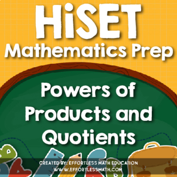 HiSET Mathematics Prep: Powers of Products and Quotients