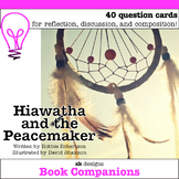 Hiawatha and the Peacemaker Discussion Question Cards