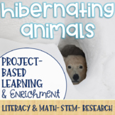 Hibernating Animals Project-Based Learning & Enrichment for Literacy, Math, STEM