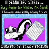 Hibernating Stinks! Stay Awake for Winter, Mr.Skunk! Persuasive Writing Activity