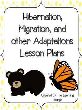 Hibernation, Migration, and Adaptation Lesson Plans