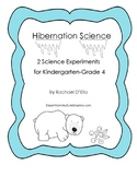Hibernation Science Experiments {K-4 Experiments for your Hibernation Unit}