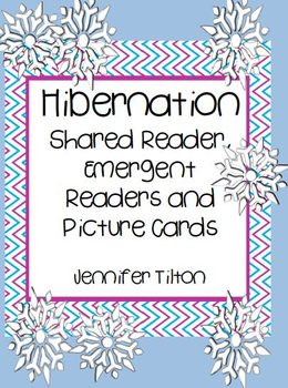 Hibernation Shared Reader, 2 Emergent Readers and Picture Cards