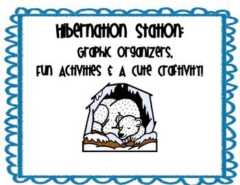 Hibernation Station:  Graphic Organizers, Fun Activities, & a Cute Craft!
