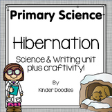 Hibernation - Science & Writing mini unit