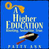 A Higher Education: Riveting. Seductive. True. (Yes! A TRUE Story!)