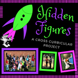 Hidden Figures Cross-Curricular Project