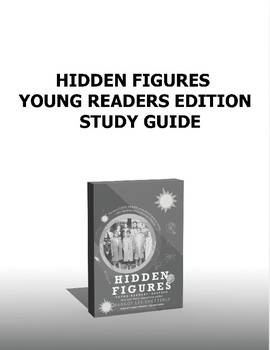Hidden Figures Young Readers Edition Comprehensive Study Guide