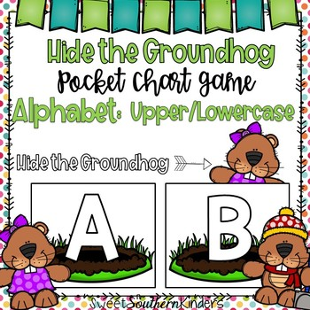 Hide the Groundhog Pocket Chart Game Alphabet Upper/Lowercase