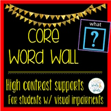 High Contrast Core Vocab Word Wall For Students with Low V