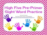 High Five Pre-Primer Sight Word Practice